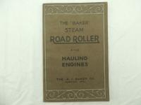 """The """"Baker"""" Steam Road Roller and Hauling Engines Catalog"""