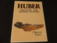 Huber Tractors and Threshing Machinery Catalog