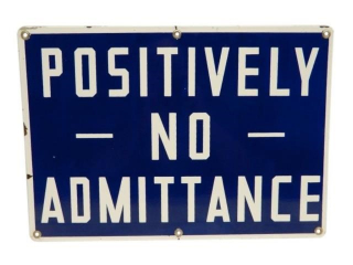 POSITIVELY NO ADMITTANCE SSP SIGN
