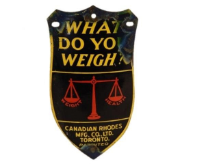 "RHODES ""WHAT DO YOU WEIGH"" SSP SIGN"