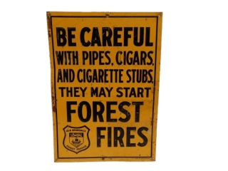 BE CAREFUL PIPES, CIGARS FOREST FIRES SST SIGNS