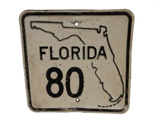 FLORIDA 80 HIGHWAY S/S PAINTED METAL SIGN