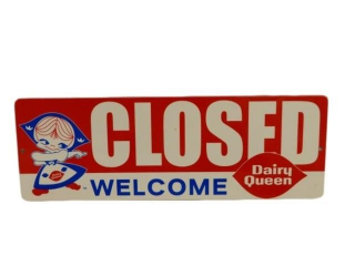DAIRY QUEEN OPEN/CLOSED DSP SIGN