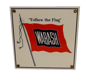 """FOLLOW THE FLAG"" WABASH SSP SIGN - REPRO"