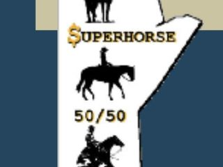 WHAT IS THE MANITOBA SUPER HORSE 50/50?