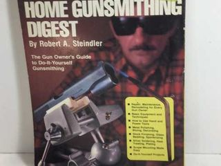 HOME GUNSMITHING DIGEST BY ROBERT A STEINDLER