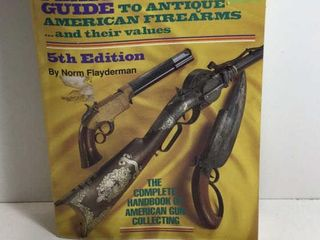 FLAYDERMANS GUIDE TO ANTIQUE AMERICAN FIREARMS