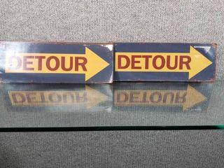 lot of 2 Detour Metal Sign   13  x 5