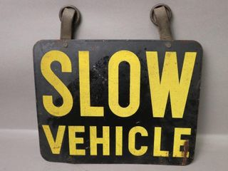 SlOW VEHIClE SIGN   15 W X 12 H