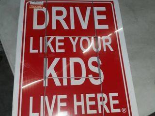 Drive like your kids pets live here yard sign