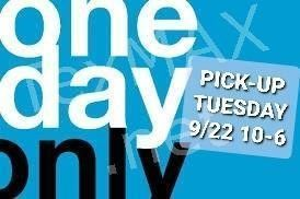 Pick-up ONE DAY ONLY Tuesday 9/22
