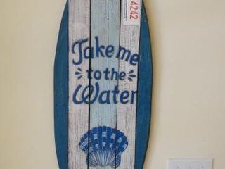 Lot # 4242 - Take Me to the Water wooden wall