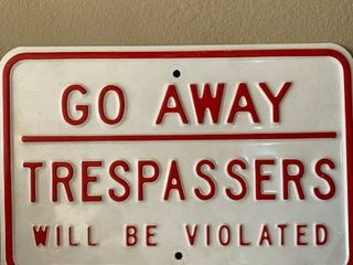 Go Away Trespassers Will Be Violated Metal Sign location Shelf 4