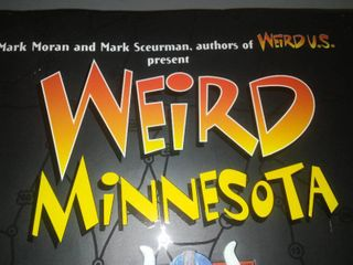 Weird Minnesota, Travel Guide to Minnesota Local Legends and Best Kept Secrets.