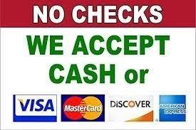 NO CHECKS or Echecks ACCEPTED