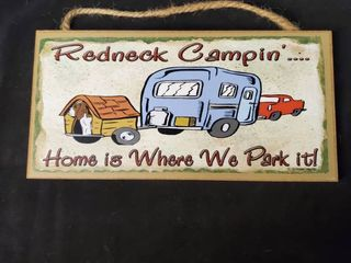 Redneck Campin Home is Where We Park It Plaque