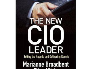 The New CIO leader   by Marianne Broadbent   Ellen Kitzis  Hardcover
