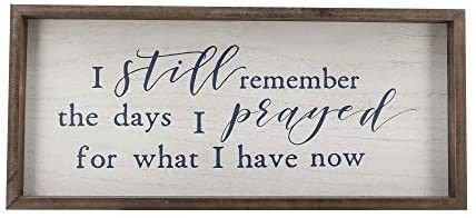 Paris loft I Still Remember The Days I Prayed for What I Have Now Wood Framed Signs Wall Decor Retro Vintage Christian Home Decor White Washed 19x1 5x8 5