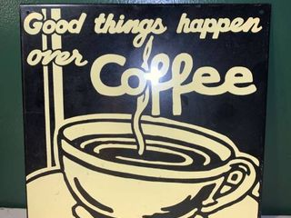 Good Things Happen Over Coffee Metal Sign location 1D