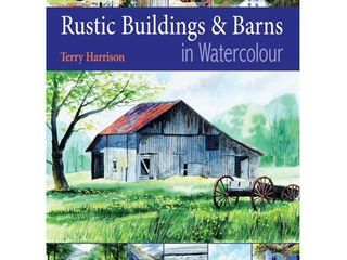 Rustic Buildings and Barns in Watercolour   by Terry Harrison  Paperback