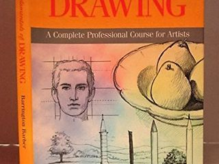 The Fundamentals of Drawing  A Complete Professional Course for Artists