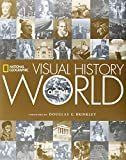 National Geographic Visual History of the World    Hardcover