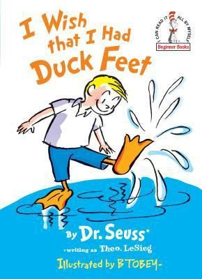 I Wish That I Had Duck Feet   Beginner Books   Reissue   Hardcover  by Dr Seuss RETAIl  9 99