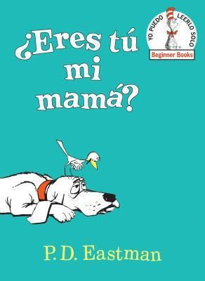 eres T Mi MamIJ  Are You My MotherIJ Spanish Edition     Beginner Books   by P D Eastman  Hardcover  RETAIl 9 99