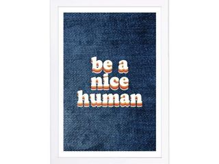 Wynwood Studio Typography and Quotes Framed Wall Art Prints  Be a Nice Human  Inspirational Quotes and Sayings   Blue  Orange