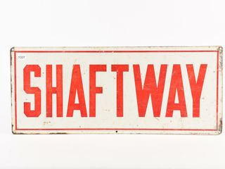 SHAFTWAY S S PAINTED METAl SIGN