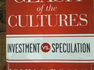 The Clash Of The Cultures Investment vs  Speculation  John C  Bogle