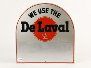 WE USE THE DE lAVAl S S PAINTED METAl SIGN