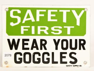 SAFETY FIRST  WEAR YOUR GOGGlES SSP SIGN