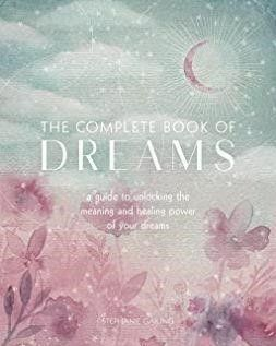 The Complete Book of Dreams  A Guide to Unlocking