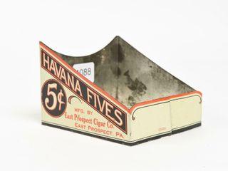 HAVANA FIVES 5 CENT CIGAR METAl STORE DISPlAY