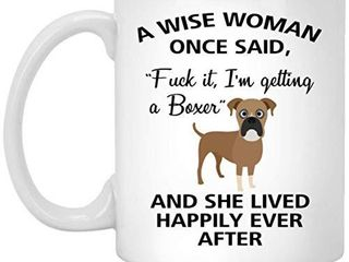 A Wise Woman Once Said Funny Boxer Mom Dog Mug Gifts For Her Sarcastic Coffee Mugs For Women Dog lady 11oz
