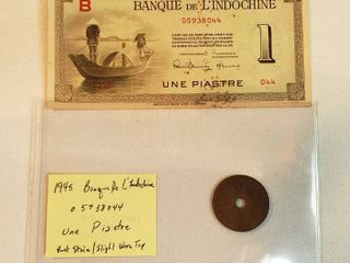 Banque De l Indochine   1945 Paper Currency and 1930 Indo chine Franchise 1 Cent