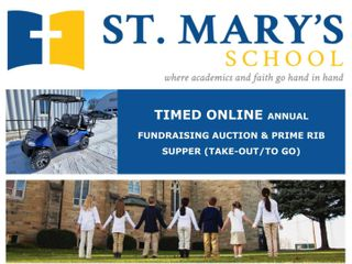 ST. MARY'S SCHOOL TIMED ONLINE ANNUAL FUNDRAISING AUCTION & PRIME RIB SUPPER (TAKE-OUT/TO GO