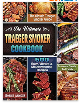 The Ultimate Traeger Smoker Cookbook