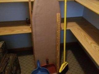 IRONING BOARD  DUST PANS  YARD STICK  BROOM