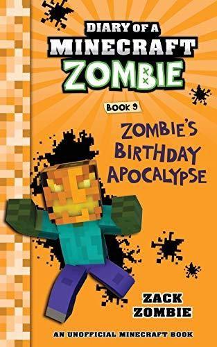 Diary of a Minecraft Zombie Book 9  Zombie s Birthday Apocalypse