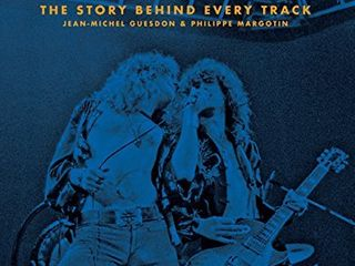 led Zeppelin All the Songs  The Story Behind Every Track