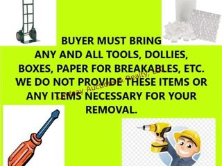 BUYER MUST BRING ANY AND All TOOlS  DOllIES  BOXES