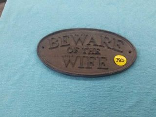 BEWARE OF THE WIFE METAl SIGN
