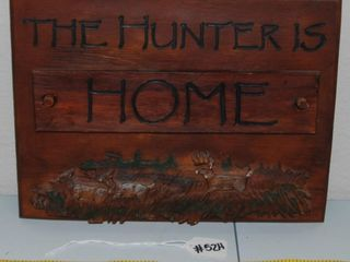 THE HUNTER IS HOME   HUNTING SIGN