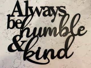 Always be Humble and Kind  Metal Sign