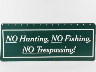 NO HUNTING  NO FISHING NO TRESPASSING S S SIGN