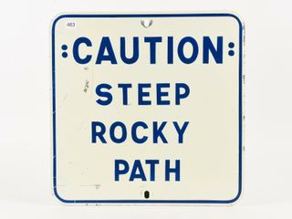 CAUTION STEEP ROCKY PATH S S PAINTED METAl SIGN