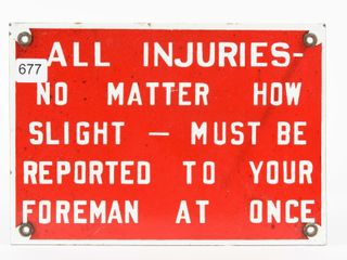 All INJURIES REPORTED TO FOREMAN AT ONCE SSP SIGN
