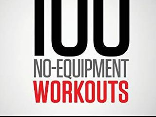 100 No Equipment Workouts Vol  1  Easy to follow home workout routines with visual guides for all fitness levels  1